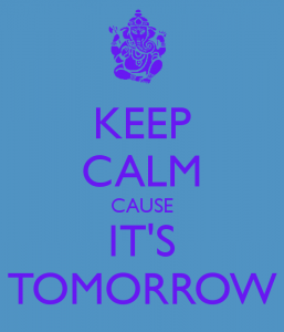 keep-calm-cause-its-tomorrow