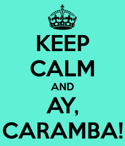 keep-calm-and-ay-caramba-2