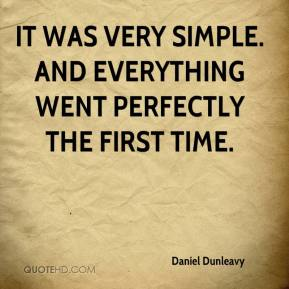 daniel-dunleavy-quote-it-was-very-simple-and-everything-went